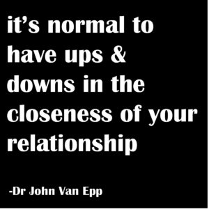 It's normal to have ups and downs in your relationship