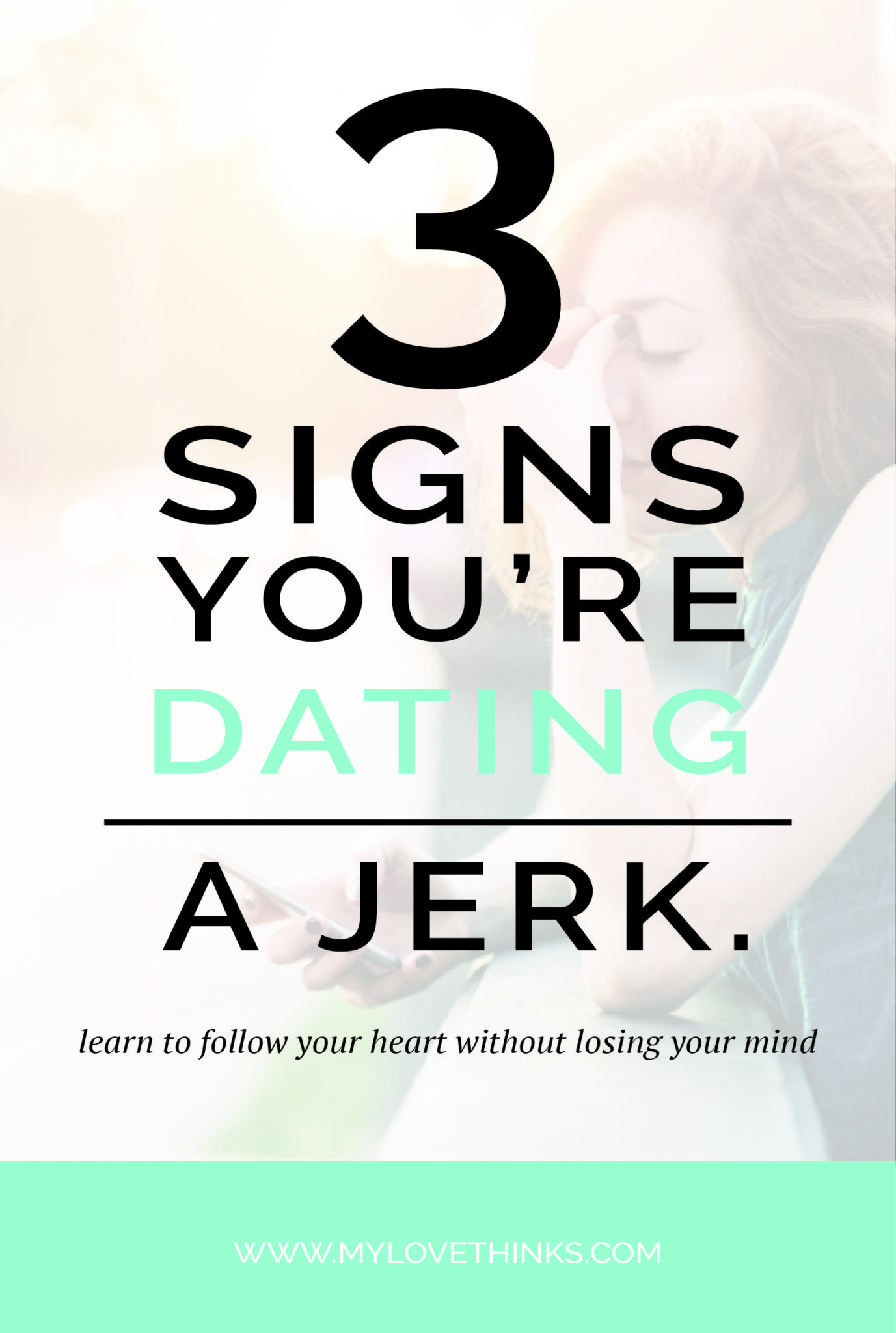 3 signs you're dating a jerk
