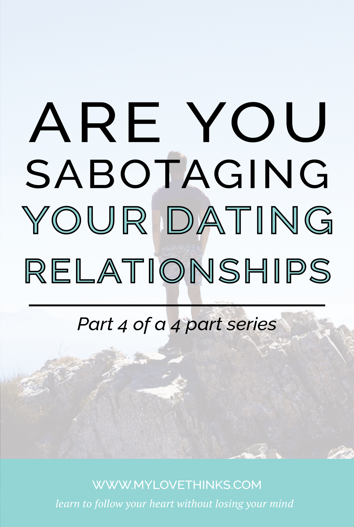 Sabotaging your relationships
