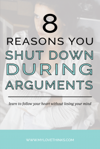 why you shut down during arguments